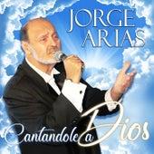 Cantandole a Dios de Jorge Arias
