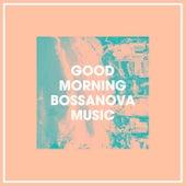 Good Morning Bossanova Music de Bossa Nova All-Star Ensemble