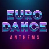 Euro Dance Anthems von Various Artists