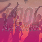 Pool Party Summer by Various Artists