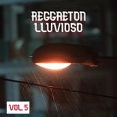 Reggaeton Lluvioso Vol. 5 von Various Artists