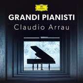 Grandi Pianisti : Claudio Arrau de Claudio Arrau