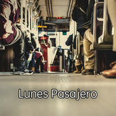 Lunes Pasajero by Various Artists
