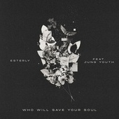 Who Will Save Your Soul by Esterly