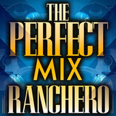 The Perfect Mix - Ranchero by Various Artists