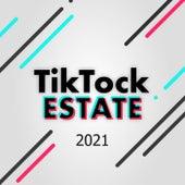 Tik Tock Estate 2021 by Various Artists