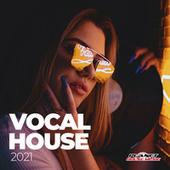Vocal House 2021 by Various Artists