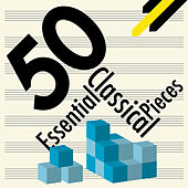 50 Essential Classical Pieces by Various Artists