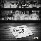 Next Girl (Live) by Carly Pearce