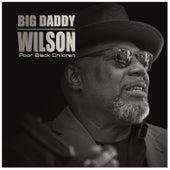 Poor Black Children de Big Daddy Wilson