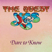Dare to Know by Yes