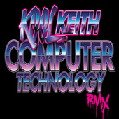 Computer Technology (Remixes) by Kool Keith