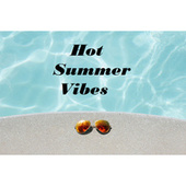 Hot Summer Vibes☀�� by Various Artists