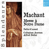 DHM Spendeurs: Machaut:Messe Nostre Dame à 4 by The Deller Consort
