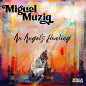 An Angel's Healing by Miguel Muziq