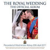 The Royal Wedding – The Official Album by Westminster Abbey Choir