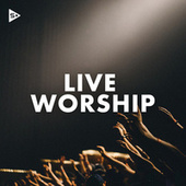Live Worship by Various Artists
