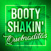 Booty Shakin' Quebraditas by Various Artists