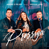 Prossiga (feat. Midian Lima) by André e Felipe