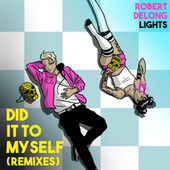 Did It To Myself (Remixes) by Robert DeLong