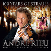 100 Years of Strauss by André Rieu