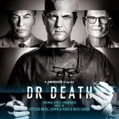 Dr. Death (Original Series Soundtrack) by Atticus Ross