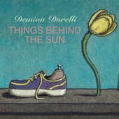 Things Behind the Sun by Demian Dorelli