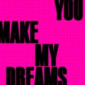 You Make My Dreams by Temporary Hero
