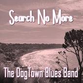 Search No More de The Dogtown Blues Band