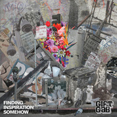 Finding Inspiration Somehow by The Gift Of Gab