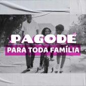 Pagode Para Toda Família by Various Artists