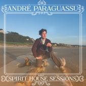 Spirit House Sessions by André Paraguassu