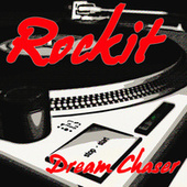Rockit by Dream Chaser