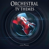 Orchestral TV Themes by Lovely Music Library