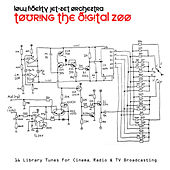 Touring the Digital Zoo (Library Tunes for Cinema, Radio & TV broadcasting) by Low Fidelity Jet-Set Orchestra