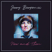 Now and Then by Jerry Bergonzi