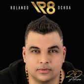 Rolando Ochoa 20 Años von Rolando Ochoa