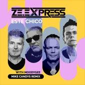 Este Chico (Mike Candys Remix) von ZE.Express