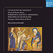 Machaut: Messe Notre Dame by The Deller Consort