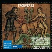 Trouveres:Höfische Liebeslieder aus Nordfrankreich de Sequentia
