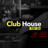Club House Top 20 by Deep House