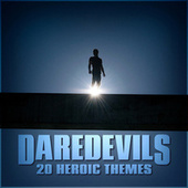 Daredevils - 20 Heroic Themes by TV Themes