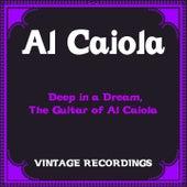 Deep in a Dream, the Guitar of Al Caiola (Hq Remastered) by Al Caiola