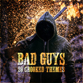 Bad Guys - 20 Crooked Themes by TV Themes