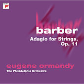 Barber: Adagio for Strings, Op. 11 by Eugene Ormandy