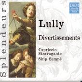 DHM Splendeurs: Lully Divertissiments de Capriccio Stravagante