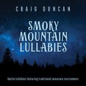 Smoky Mountain Lullabies by Craig Duncan