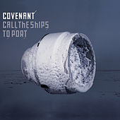 Call The Ships To Port de Covenant