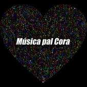 Música pal cora by Various Artists