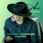 Take It Slow (Terry Hunter Remixes) by Avant